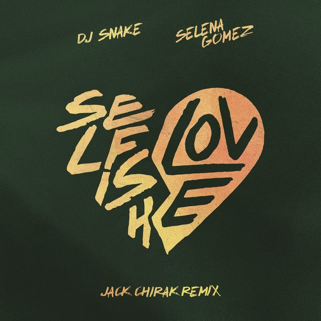 Selfish Love (with Selena Gomez) (Jack Chirak Remix)