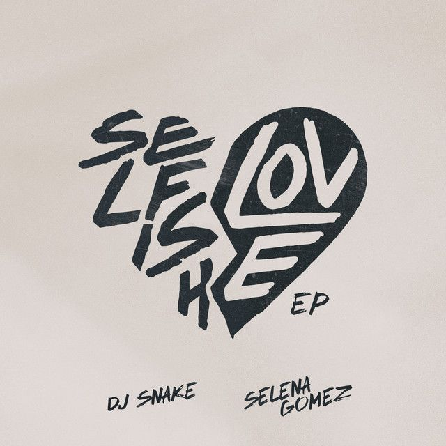 Selfish Love (with Selena Gomez) EP